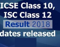 ICSE Class 10 Result 2018, ISC Class 12 Result 2018 dates